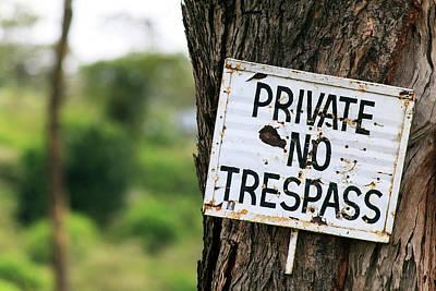 No Trespassing Sign Print by Babak Tafreshi