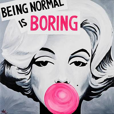 Normal Painting - Normal Is Boring by Alexa Epstein