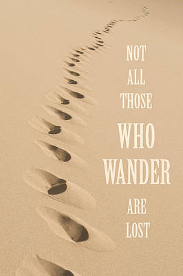 Not All Those Who Wander Are Lost Print by Aaron Spong