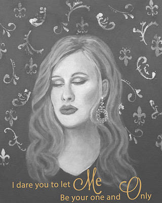 Adele Painting - One And Only by The Art With A Heart By Charlotte Phillips