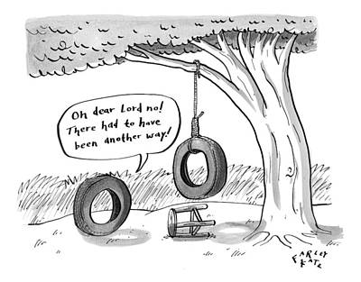One Tire Finds Another That Has Hung Itself Print by Farley Katz