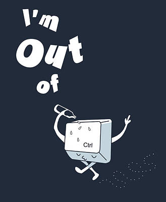 Out Of Ctrl Print by Neelanjana  Bandyopadhyay