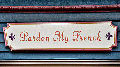 Pardon My French Print by Bill Cannon