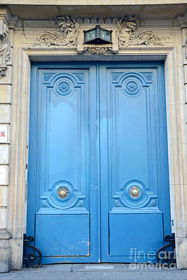 Paris Blue Doors No. 15  - Paris Romantic Blue Doors - Paris Dreamy Blue Doors - Parisian Blue Doors Print by Kathy Fornal