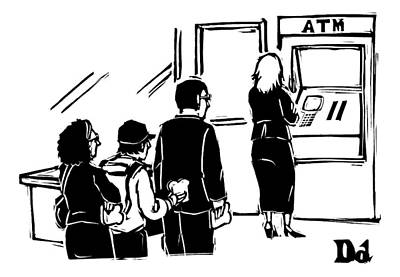 People Stand In Line At Atm Which Is An Automatic Print by Drew Dernavich