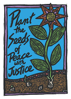 Plant The Seeds Of Peace Print by Ricardo Levins Morales