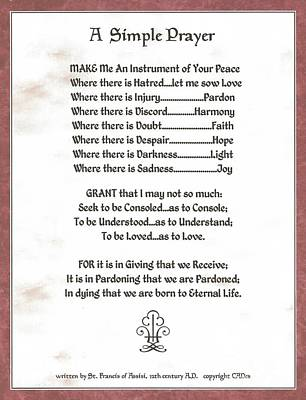 Pope Francis St. Francis Simple Prayer Prayer For Peace Print by Desiderata Gallery