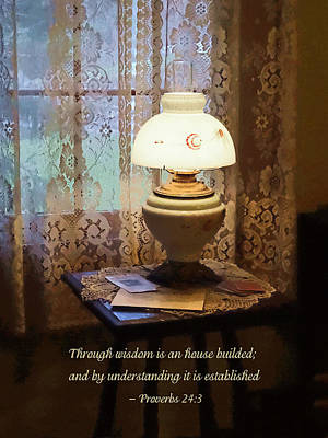 Blessings Photograph - Proverbs 24 3 Through Wisdom Is An House Builded by Susan Savad