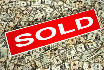 Banknotes Photograph - Real Estate Sold Sign Over Dollar Money Background by Olivier Le Queinec