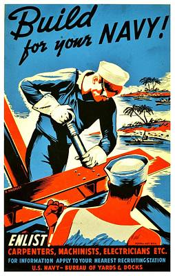 Recruiting Poster - Ww2 - Build Your Navy Print by Benjamin Yeager