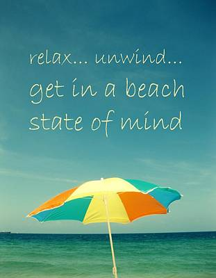 Relax Unwind Get In A Beach State Of Mind Print by Maya Nagel