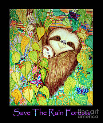 Sloth Drawing - Save The Rain Forests by Nick Gustafson