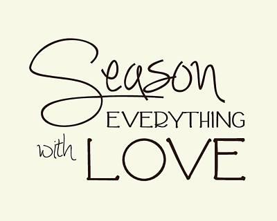 Season Everything With Love Print by Jaime Friedman