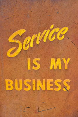 Service Is My Business Print by Michelle Calkins