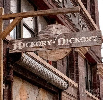 Sign - Hickory Dickory - West Bottoms Print by Liane Wright