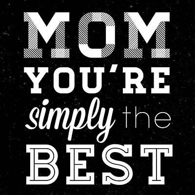 Mom Digital Art - Simply The Best Mom Square by South Social Studio