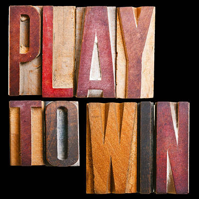 Positive Attitude Photograph - Slogan Play To Win by Donald  Erickson