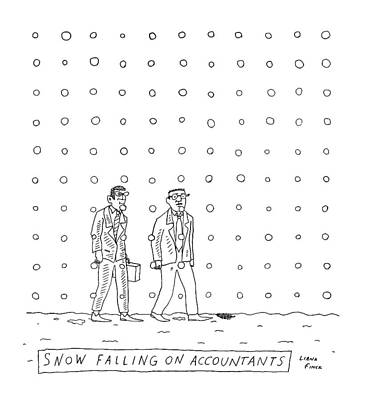 Snow Falling On Accountants -- Two Men Walk Print by Liana Finck