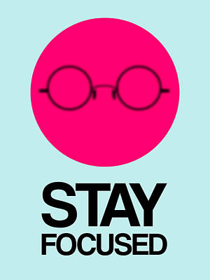 Stay Focused Circle Poster 1 Print by Naxart Studio