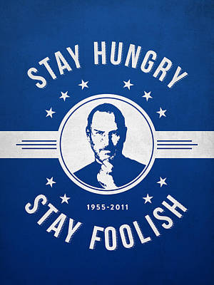 Stay Hungry Stay Foolish - Ice Blue Print by Aged Pixel