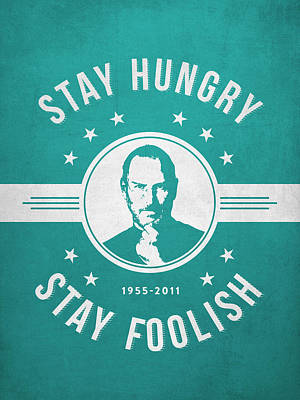 Stay Hungry Stay Foolish - Turquoise Print by Aged Pixel
