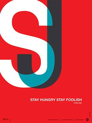 Schools Digital Art - Stay Hungry Stay Foolsih Poster by Naxart Studio