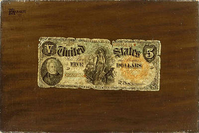 William Michael Harnett Painting - Still Life. Five-dollar Bill by William Michael Harnett