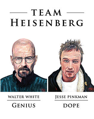 Team Heisenberg Print by Tom Roderick