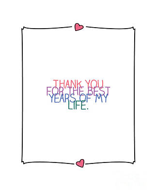 Thank You For The Best Years Of My Life Print by Liesl Marelli