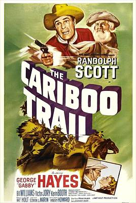 1950s Movies Photograph - The Cariboo Trail, Us Poster, Top by Everett