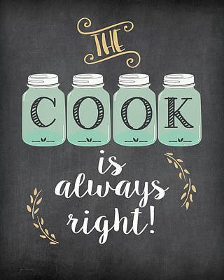 The Cook Is Right Print by Jo Moulton