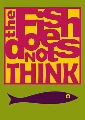 The Fish Does Not Think Print by Hakan Erdogan