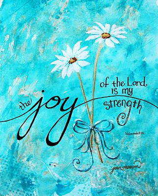 The Joy Of The Lord By Jan Marvin Print by Jan Marvin