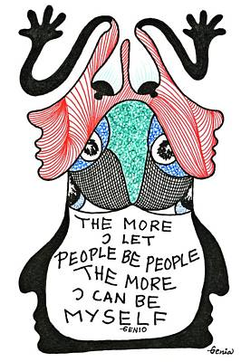 The More I Let People Be People... Print by Genia GgXpress