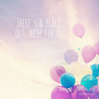 There's A Place Out There For Us Print by Sylvia Cook