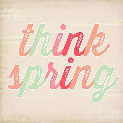 Think Spring Print by Natalie Skywalker