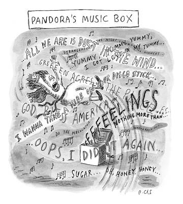 Pandora Drawing - Title: Pandora's Music Box.  A Woman Is Thrust by Roz Chast
