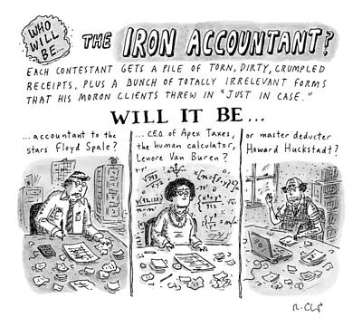Iron Drawing - Title: Who Will Be The... The Iron Accountant? by Roz Chast