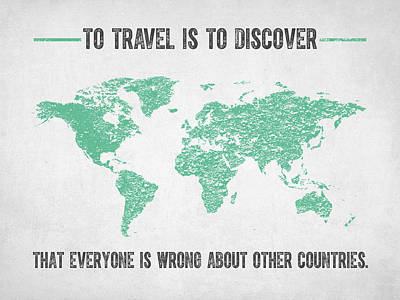 To Travel Is To Discover Print by Aged Pixel