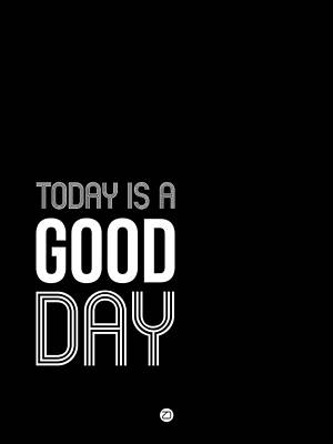 Today Is A Good Day Poster Print by Naxart Studio