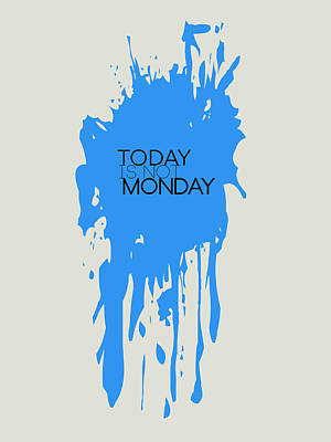 Today Is Not Monday Poster 3 Print by Naxart Studio