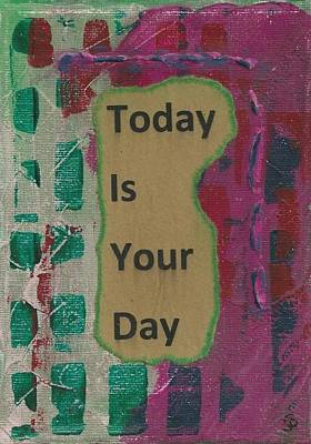 Desk Mixed Media - Today Is Your Day - 1 by Gillian Pearce