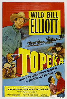 Topeka, Top Wild Bill Elliott, Bottom Print by Everett