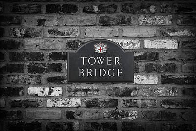 Tower Of London Digital Art - Tower Bridge Placard by Daniel Hagerman