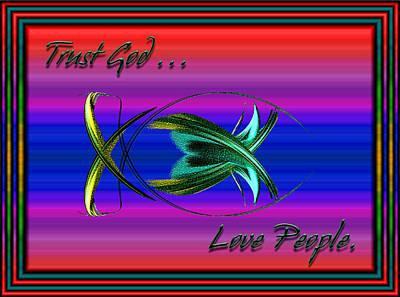 Trust God - Love People Print by Carolyn Marshall