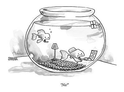 Shock Drawing - Two Fish Are In A A Fish Bowl. One by Shannon Wheeler
