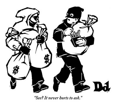 Fries Drawing - Two Robbers Carrying Sacks Of Money Are Walking by Drew Dernavich