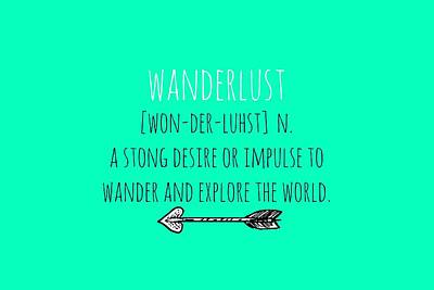 House Decoration Art Digital Art - Wanderlust Meaning by Chastity Hoff