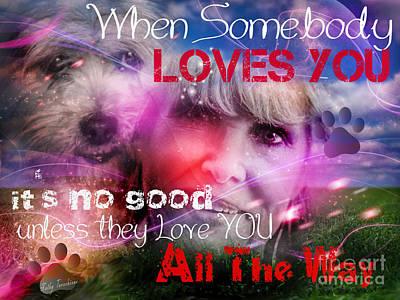 Hangout Digital Art - When Somebody Loves You - 1 by Kathy Tarochione