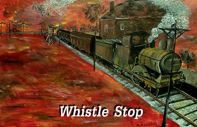 Mark Moore Painting - Whistle Stop Named by Mark Moore